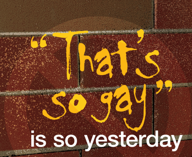 That's so Gay is so Yesterday