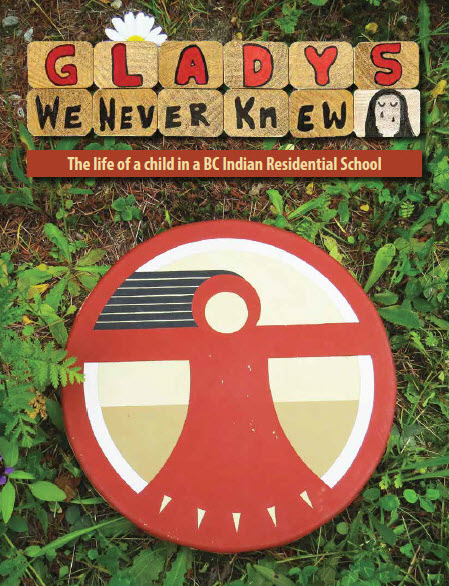 Gladys We Never Knew: The life of a child in a BC Indian Residential School